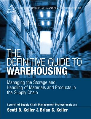 The Definitive Guide to Warehousing By Cscmp (COR)/ Keller, Scott