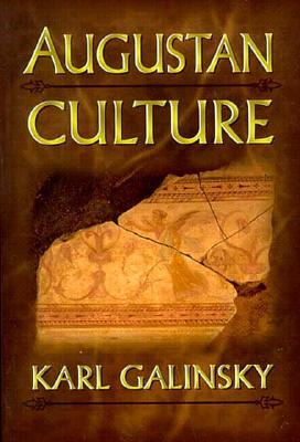 Augustan Culture By Galinsky, Karl